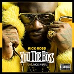 "Listen and Download: Rick Ross ft. Nicki Minaj – ""You The Boss"""