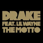 "Listen: Drake – The Motto ""Take Care""  (ft. Lil Wayne)"