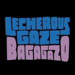 Bagagazo Lechrous Gaze