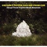 Gregory Pepper- Escape From Crystal Skull Mountain