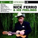 Nick Ferrio & His Feelings