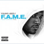Listen and Download: YOUNG JEEZY – F.A.M.E. (FT. T.I.)