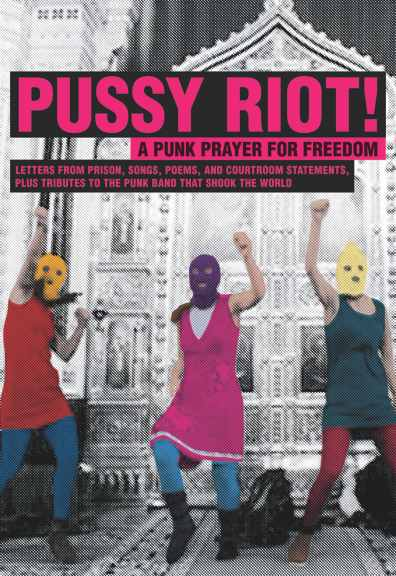 Pussy Riot: A Punk Prayer for Freedom